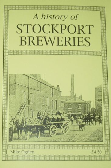 A History of Stockport Breweries, by Mike Ogden